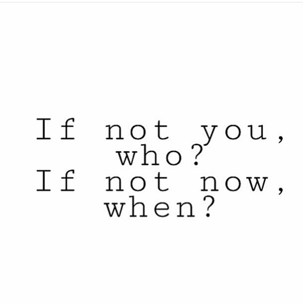 If-not-you-who_daily-inspiration